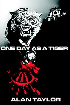 One Day as a Tiger by Alan Taylor