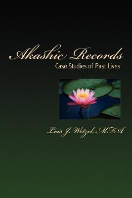 Akashic Records by Lois J. Wetzel
