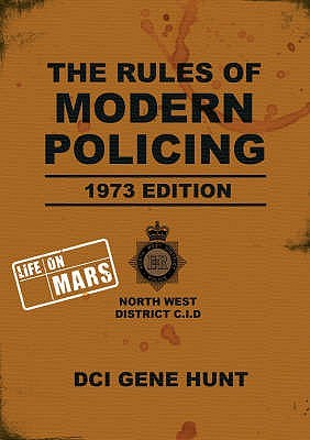 The Rules of Modern Policing - 1973 Edition by Gene Hunt