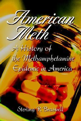 American Meth by Sterling R. Braswell