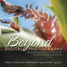 Beyond Digital Photography: Transforming Photos Into Fine Art with Photoshop and Painter