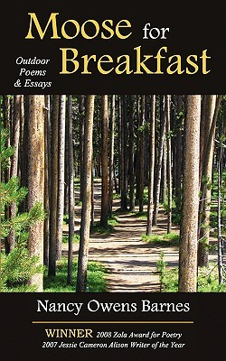 Moose for Breakfast: Nature Writing in Essays and Poetry