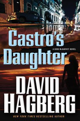 Castro's Daughter by David Hagberg