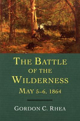 The Battle of the Wilderness May 5-6, 1864