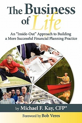 The Business of Life by Michael F. Kay