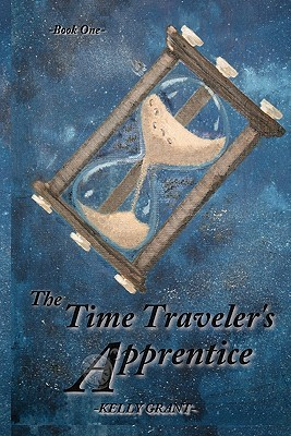The Time Traveler's Apprentice by Kelly Grant