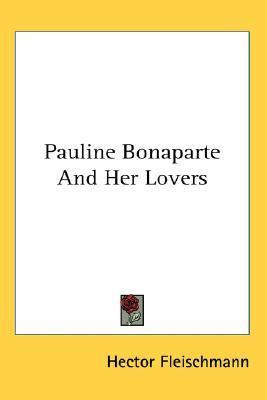 pauline-bonaparte-and-her-lovers