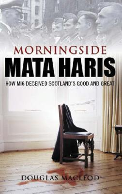 Morningside Mata Haris: How MI6 Deceived Scotland's Great and Good