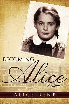 Becoming Alice by Alice Rene