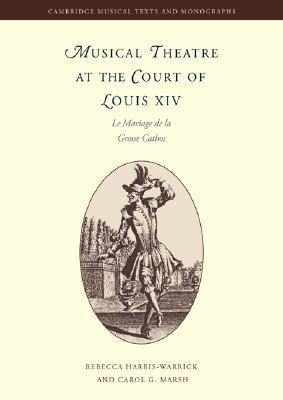 Musical Theatre at the Court of Louis XIV: Le Mariage de la Grosse Cathos