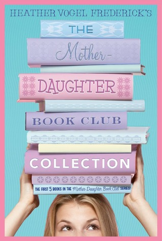 The mother-daughter book club collection: the mother-daughter book club / much ado about anne / dear pen pal / pies & prejudice / home for the holidays by Heather Vogel Frederick
