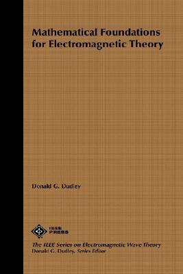 Mathematical Foundations for Electromagnetic Theory