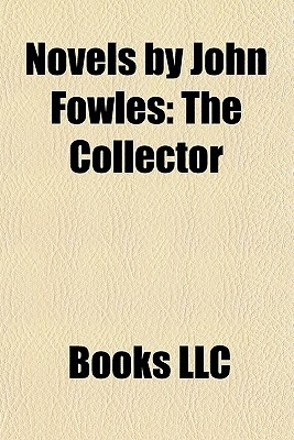 Novels by John Fowles: The Collector