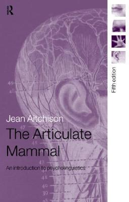 The articulate mammal an introduction to psycholinguistics by the articulate mammal an introduction to psycholinguistics by jean aitchison fandeluxe Gallery