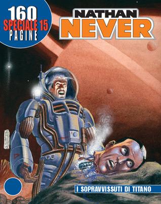 Speciale Nathan Never n. 15: I sopravvissuti di Titano