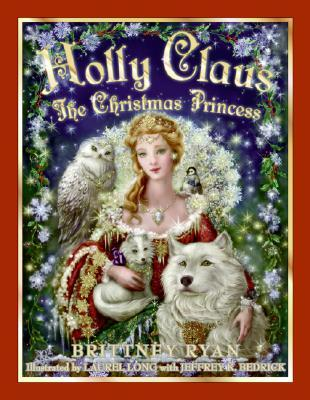 Holly Claus: The Christmas Princess