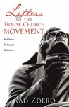 Letters to the House Church Movement by Rad Zdero