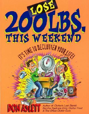 Lose 200 Pounds This Weekend: It's Time to Declutter Your Life!