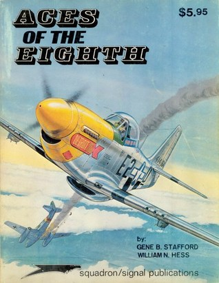 Aces Of The Eighth: Fighter Pilots, Planes & Outfits Of The VIII Air Force (Aircraft Specials Series, #6001)