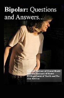 Bipolar Disorder: Questions and Answers: Causes, Symptoms, Signs, Diagnosis and Treatments