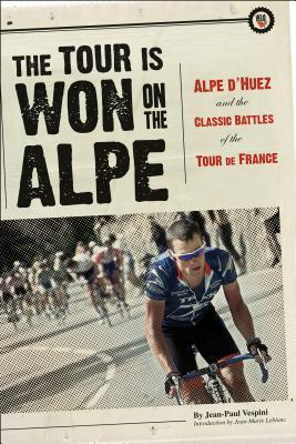The Tour Is Won on the Alpe by Jean-Paul Vespini