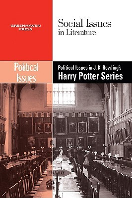 Political Issues in J.K. Rowling's Harry Potter Series by Dedria Bryfonski