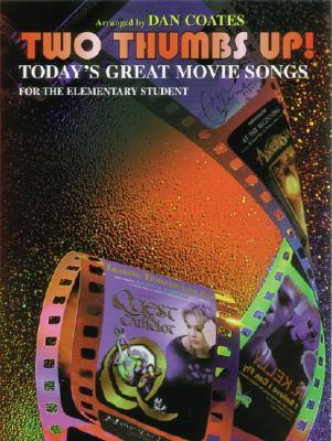 Two Thumbs Up!: Today's Great Movie Songs for the Elementary Student