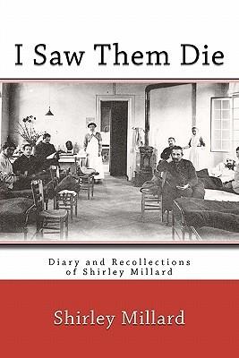I Saw Them Die by Shirley Millard