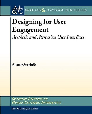 Designing for User Engagment by Alistair G. Sutcliffe