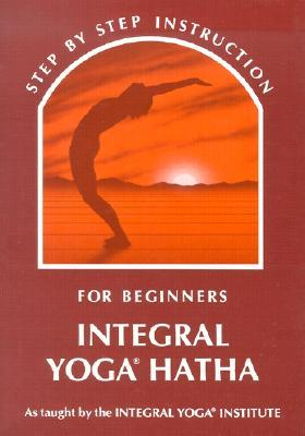 Integral Yoga Hatha for Beginners by Swami Satchidananda