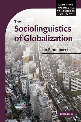 The sociolinguistics of globalization by jan blommaert 8580634 fandeluxe