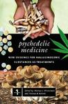 Psychedelic Medicine [2 Volumes]: New Evidence for Hallucinogenic Substances as Treatments