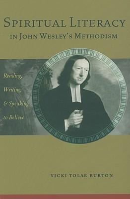 Spiritual Literacy in John Wesley's Methodism: Reading, Writing, and Speaking to Believe