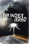 Thunder Road (Thunder Road, #1)