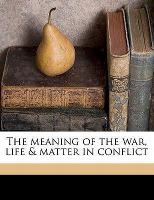 Ebook The Meaning of the War, Life & Matter in Conflict by Henri Bergson PDF!