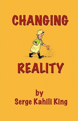 Changing reality by serge kahili king fandeluxe Ebook collections