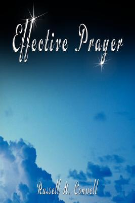 Effective Prayer by Russell H. Conwell