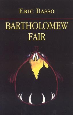 Bartholomew Fair by Eric Basso