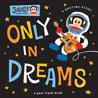 Only in Dreams: A Bedtime Story