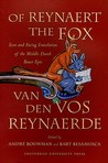 Of Reynaert the Fox: Text and Facing Translation of the Middle Dutch Beast Epic