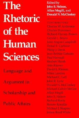 Rhetoric Of The Human Sciences: Language And Argument In Scholarship And Public Affairs