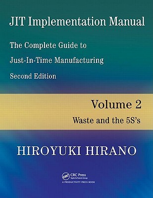 JIT Implementation Manual: The Complete Guide to Just-In-Time Manufacturing, Volume 2: Waste and the 5S's
