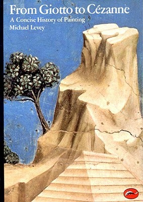 From Giotto to Cezanne: A Concise History of Painting