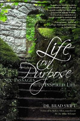 Life on Purpose by W. Bradford Swift
