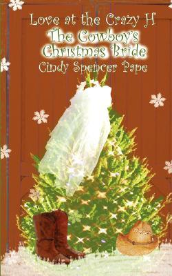 The Cowboy's Christmas Bride by Cindy Spencer Pape