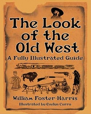 the-look-of-the-old-west-a-fully-illustrated-guide