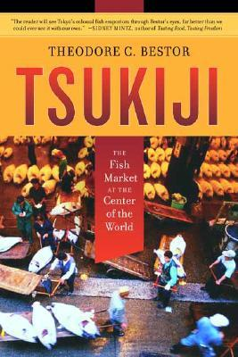 theodore bestors tsukiji the fish market at the center of the world Professor bestor's most recent book, tsukiji: the fish market at the center of the  world (university of california press, 2004), is based on.