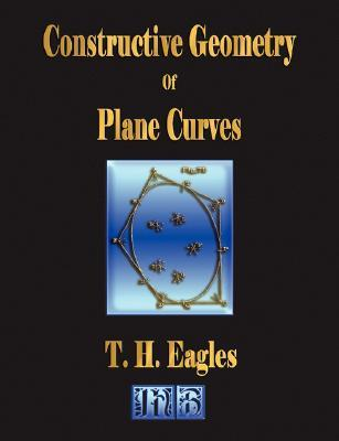 Constructive Geometry of Plane Curves - Illustrated