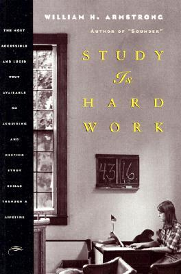 Study is Hard Work: Most Eclectic and Lucid Text Available of Acquiring, Maintaining and Improving Study Skills Throughout a Lifetime
