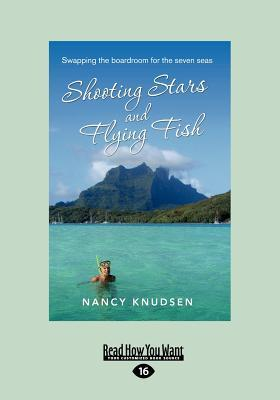 Shooting Stars and Flying Fish: Swapping the Boardroom for the Seven Seas